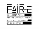 CCN-Centre chorégraphique national de Rennes et de Bretagne | collectif FAIR-E